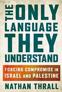 The Only Language They Understand Book Cover