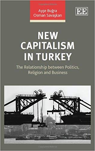 New Capitalism in Turkey: The Relationship Between Politics, Religion and Business
