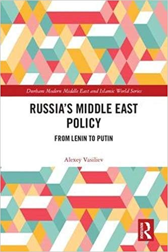 Russia's Middle East Policy: From Lenin to Putin